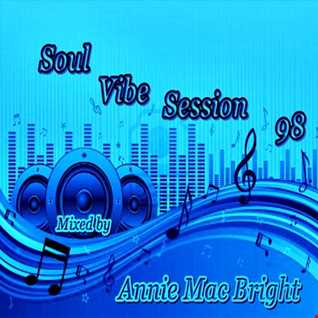 Soul Vibe Session 98 Mixed by Annie Mac Bright