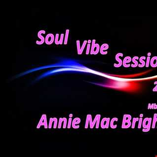 Soul Vibe Session 26 Mix by Annie Mac Bright