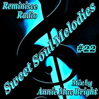 Sweet Soul Melodies 22 Reminisce Radio Show Mixed by Annie Mac Bright