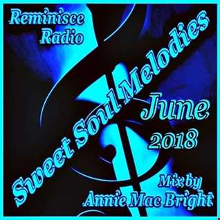 Sweet Soul Melodies Reminisce Radio UK (June 2018) Mixed by Annie Mac Bright