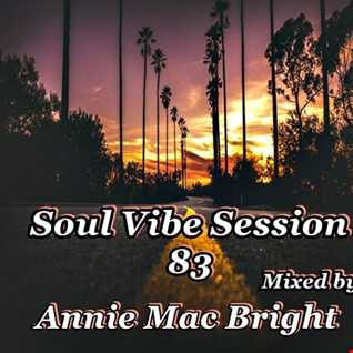 Soul Vibe Session 83 Mixed by Annie Mac Bright