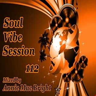 Soul Vibe Session 112 Mixed by Annie Mac Bright