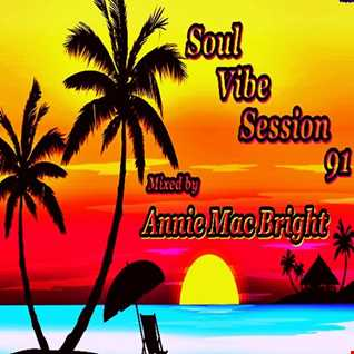 Soul Vibe Session 91 Mixed by Annie Mac Bright