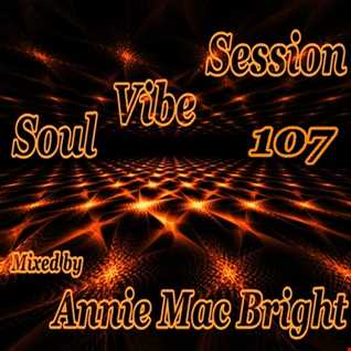 Soul Vibe Session 107 Mixed by Annie Mac Bright