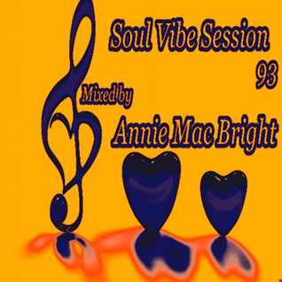 Soul Vibe Session 93 Mixed by Annie Mac Bright