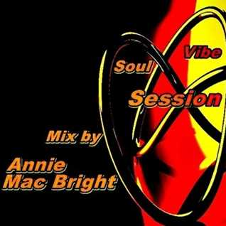 Soul Vibe Session 30 Mix by Annie Mac Bright