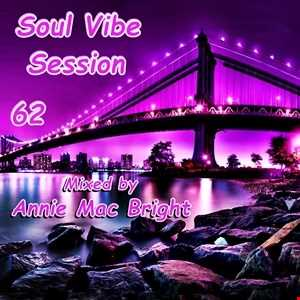 Soul Vibe Session 62 Mixed by Annie Mac Bright