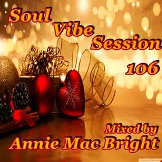 Soul Vibe Session 106 Mixed by Annie Mac Bright