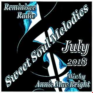 Sweet Soul Melodies July 2018) Mixed by Annie Mac Bright