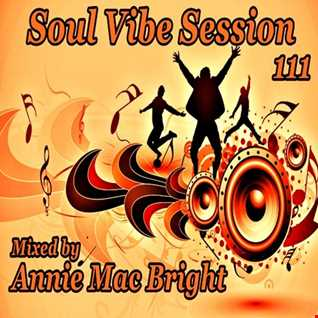 Soul Vibe Session 111 Mixed by Annie Mac Bright