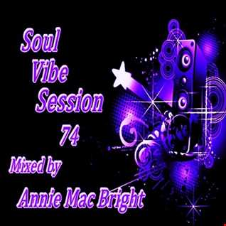 Soul Vibe Session 74 Mixed by Annie Mac Bright