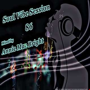 Soul Vibe Session 86 Mixed by Annie Mac Bright