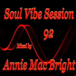 Soul Vibe Session 92 Mixed by Annie Mac Bright