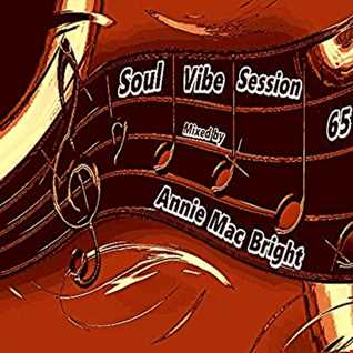 Soul Vibe Session 65 Mixed by Annie Mac Bright