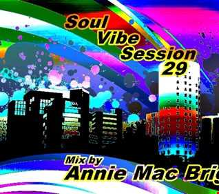 Soul Vibe Session 29 Mix by Annie Mac Bright