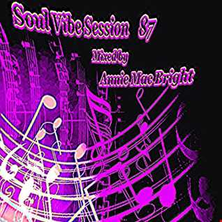 Soul Vibe Session 87 Mixed by Annie Mac Bright