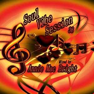 Soul Vibe Session 36 Mixed by Annie Mac Bright