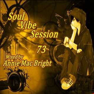 Soul Vibe Session 73 Mixed by Annie Mac Bright