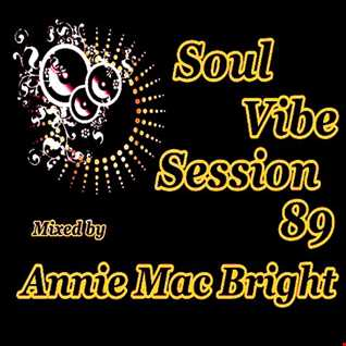 Soul Vibe Session 89 Mixed by Annie Mac Bright