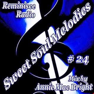 Sweet Soul Melodies 24 Reminisce Radio Show Mixed by Annie Mac Bright
