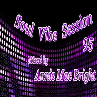 Soul Vibe Session 95 Mixed by Annie Mac Bright