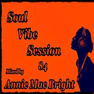 Soul Vibe Session 84 Mixed by Annie Mac Bright