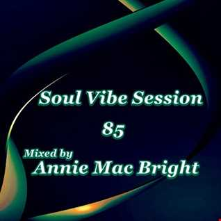 Soul Vibe Session 85 Mixed by Annie Mac Bright