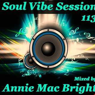Soul Vibe Session 113 Mixed by Annie Mac Bright