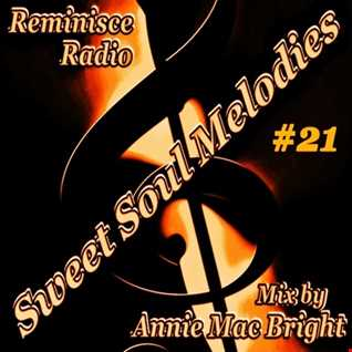 Sweet Soul Melodies 21 Reminisce Radio Show Mixed by Annie Mac Bright