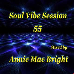 Soul Vibe Session 55 Mixed by Annie Mac Bright