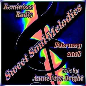 Sweet Soul Melodies Reminisce Radio UK (February 2018) Mixed by Annie Mac Bright