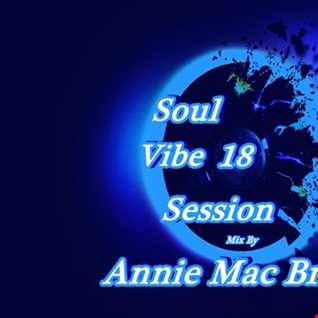 Soul Vibe Session 18 Mix by Annie Mac Bright