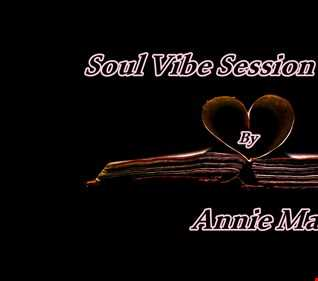 Soul Vibe Session 16  Mix by Annie Mac Bright