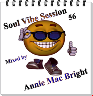 Soul Vibe Session 56 Mixed by Annie Mac Bright
