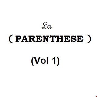 La parenthese Vol 1 [PhMiX]