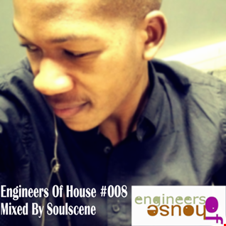 Engineers Of House #008 Mixed By Soulscene