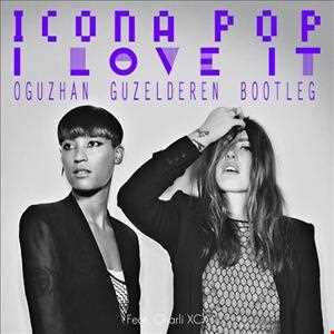 Icona Pop feat. Charli XCX   I Love It (Oguzhan Guzelderen Bootleg)