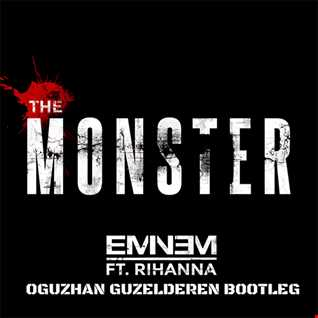 Eminem feat. Rihanna   The Monster (Oguzhan Guzelderen Bootleg)