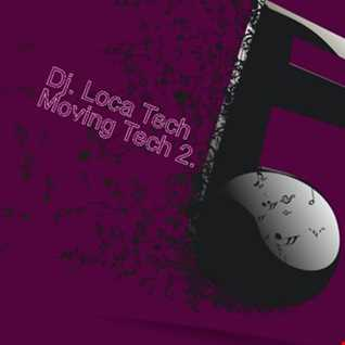 DJ. Loca Tech - Moving Tech 2. (17.08.15.)