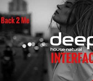 1 01 BACK 2 ME DEEP HOUSE INTERFACE GLOBAL MUSIC FT JON INTERFACE