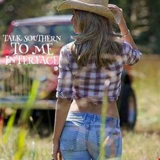 01 TALK SOUTHERN TO ME INTERFACE COUNTRY MUSIC FT JON INTERFACE
