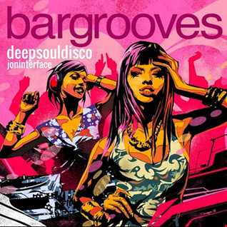 01 DEEP SOUL DISCO BARGROOVES INTERFACE GLOBAL MUSIC FT JON INTERFACE