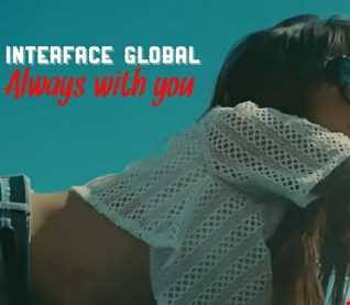 01 ALWAYS WITH YOU INTERFACE GLOBAL MUSIC FT JON INTERFACER