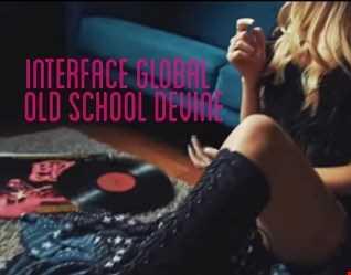 01 OLD SCHOOL DEVINE INTERFACE GLOBAL MUSIC FT JON INTERFACE