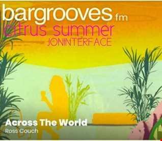 01 BARGROOVES CITRUS SUMMER INTERFACE GLOBAL MUSIC FT JON INTERFACE