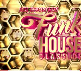 1 01 FUNKY HOUSE CLASSICS INTERFACE GLOBAL MUSIC FT JON INTERFACE