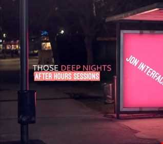 01 THOSE DEEP NIGHTS AFTER HOURS SESSIONS IGM FT JON INTERFACE
