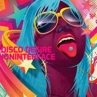 01 DISCO DESIRE 80S INTERFACE GLOBAL MUSIC FT JON INTERFACE