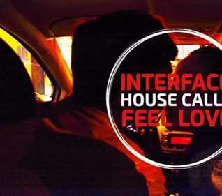 1 01 FEEL LOVE INTERFACE HOUSE CALLS FT JON INTERFACE