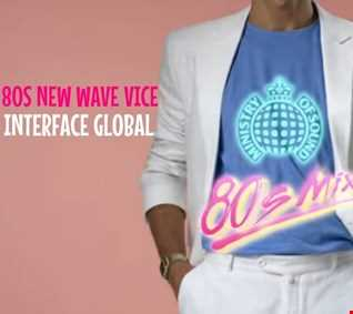 01 80S NEW WAVE VICE INTERFACE GLOBAL MUSIC FT JON INTERFACE